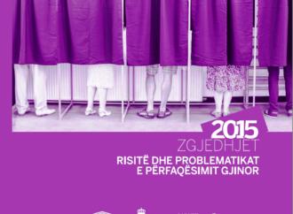 ZGJEDHJE 2015 – RISITË DHE PROBLEMATIKAT E PËRFAQËSIMIT GJINOR