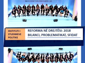 REFORMA NË DREJTËSI 2018: BILANCI, PROBLEMATIKAT, SFIDAT